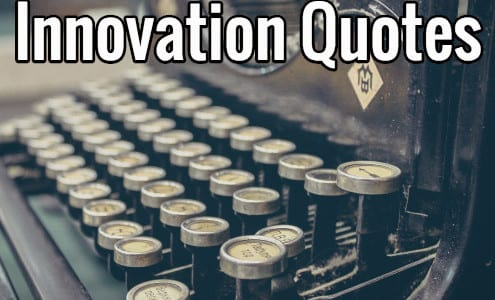 Quotes On Innovation Amusing Innovation Quotes Inspiration And Motivational Quotes For An